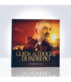 Guida ai luoghi di Padre Pio