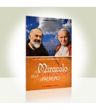 Il Miracolo della Beatificazione di Padre Pio