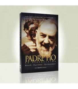 Padre Pio da Pietrelcina. Ricordi, esperienze, testimonianze
