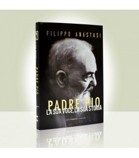 Padre Pio la sua voce la sua storia