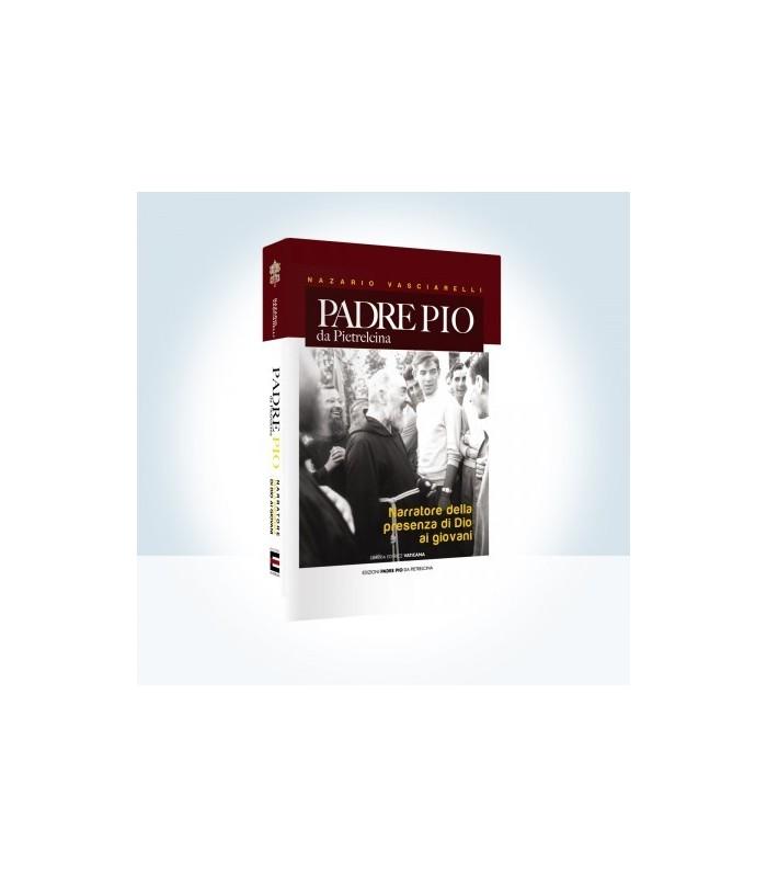 Padre Pio da Pietrelcina, narratore della presenza di Dio ai giovani ...