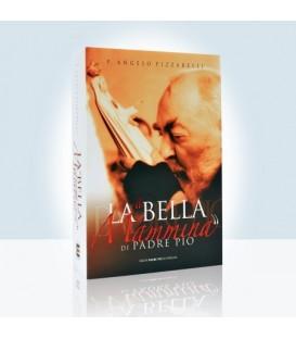 """La """"Bella Mammina"""" di Padre Pio"""