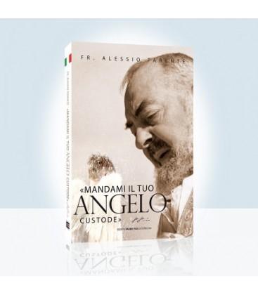 mandami il tuo angelo custode edizioni padre pio da