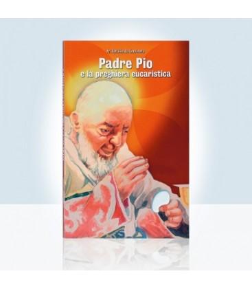 Padre Pio e la Preghiera Eucaristica