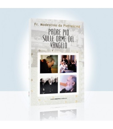 Padre Pio sulle orme del Vangelo