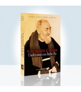 """Rai listen becomes night""-eleven years with Padre Pio"