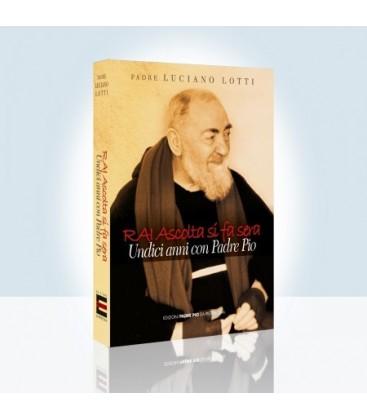 """""""Ouça Rai torna-se noite""""-onze anos com Padre Pio"""