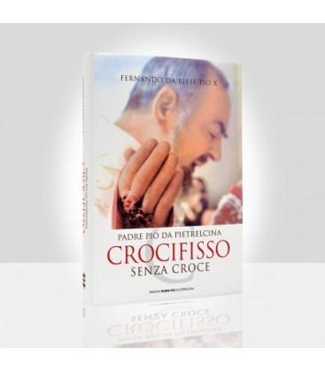 Padre Pio da Pietrelcina crocifisso senza croce